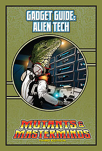 Mutants & Masterminds Gadget Guide: Alien Tech