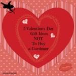 5 Valentine's Day Gift Ideas not to buy a gardener