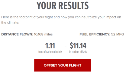 Calculating your carbon footprint. This image shows the results page from Conservation International. A flight from the US to Europe (10,000 miles) has a carbon footprint of 1.1 tons of carbon dioxide and would cost around $11 to offset.