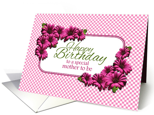 Happy Birthday, Mother To Be, Pink Daisies Card (1255052