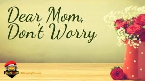 #14 Dear Mom, Don't Worry.001