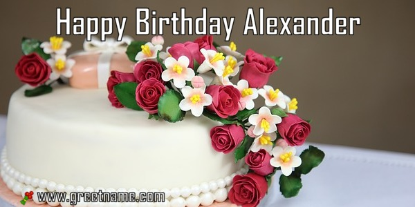 Happy Birthday Alexander Cake And Flower Greet Name