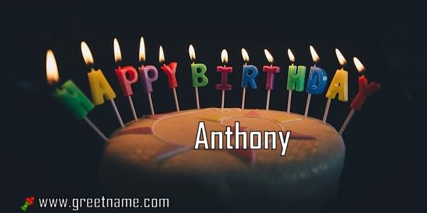 Happy Birthday Anthony Cake Candle Greet Name