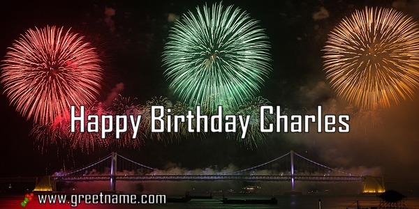 Happy Birthday Charles Fireworks Greet Name