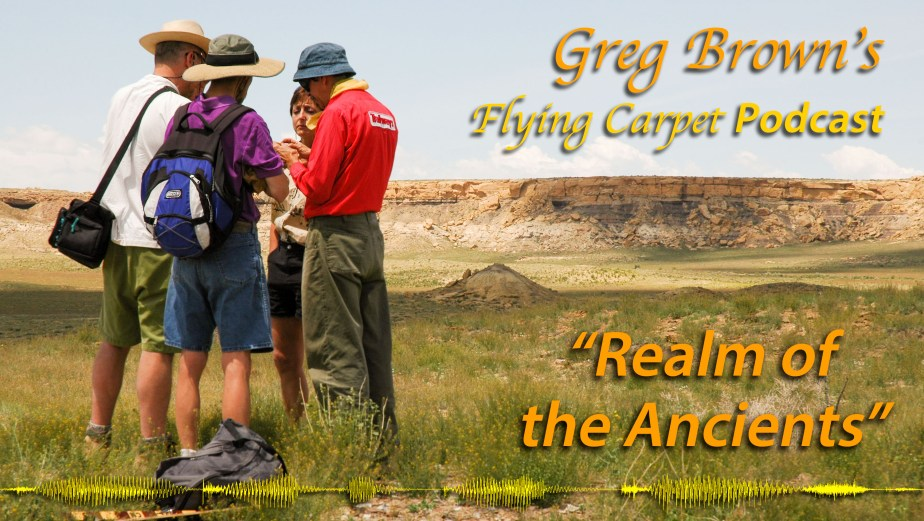 """""""Realm of the Ancients,"""" Greg's Flying Carpet Podcast #14"""