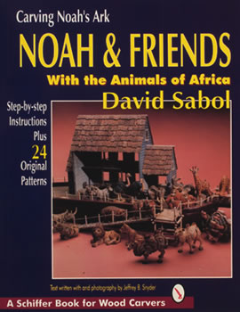 Carving Noah's Ark: Mrs. Noah & Friends, The Animals of North America