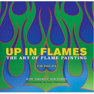 UP IN FLAMES - ART OF FLAME PAINTING