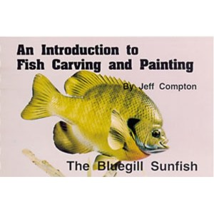 THE BLUEGILL SUNFISH, Carving & Painting