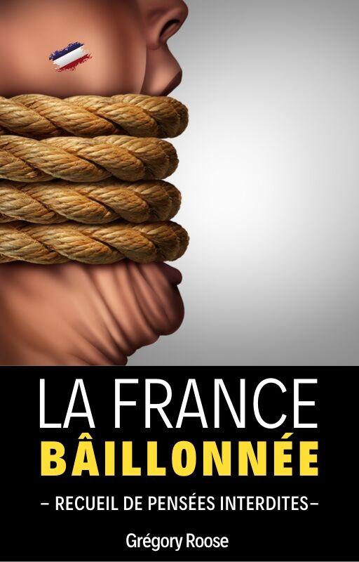 Visuel 1: Couverture du livre La France baîllonnée, par Grégory Roose