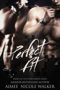 Aimee Nicole Walker--Fated Hearts Book 4 - Perfect Fit
