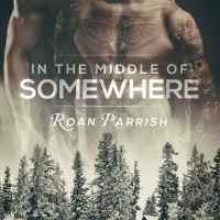 Roan Parrish: In the Middle of Somewhere