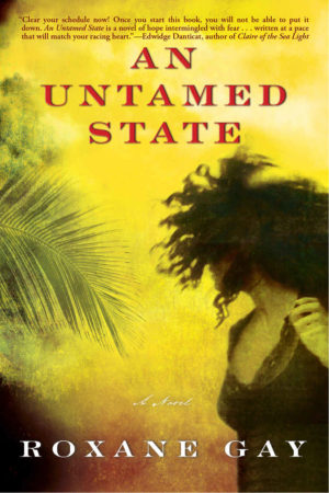 Roxane Gay--An Untamed State
