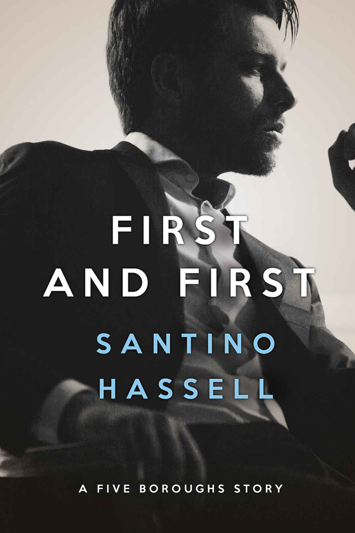 Santino Hassell--First and First