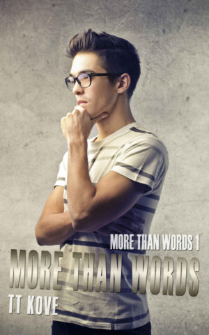 TT Kove--More Than Words Book 1