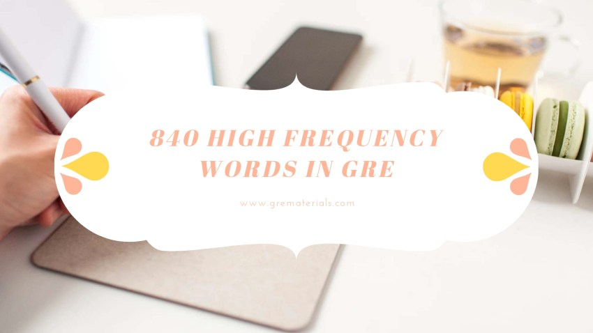 840 High Frequency Words in GRE