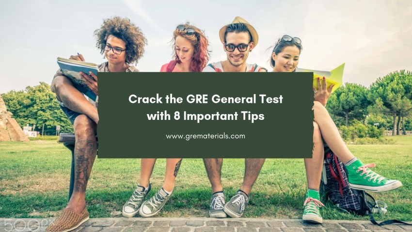 Crack the GRE General Test with 8 Important Tips