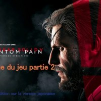 [Ps4] Critique Metal Gear Solid V:The Phantom Pain partie 2+bonus BR disc +stefanie