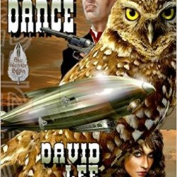 "Book Review: ""Owl Dance"" by David Lee Summers     @davidleesummers #steampunk"