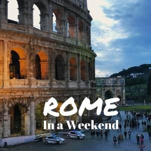 Rome in a weekend
