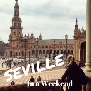 Seville in a Weekend