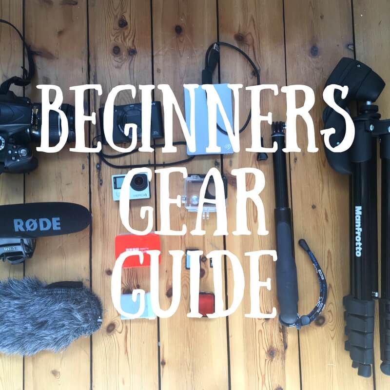 How To Make Travel Videos: Beginners Gear Guide