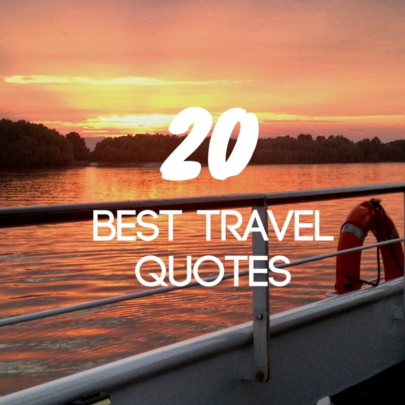 The 20 Best Travel Quotes For Travel Inspiration