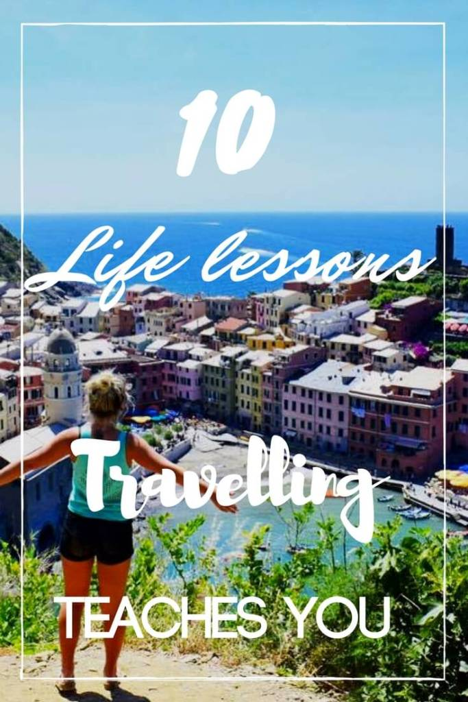 There are some lessons that can't be learnt in the classroom. Some things can only be learnt by living new experiences and seeing new places. After five years of living abroad, here's a list of the 10 key life lessons I've learnt.
