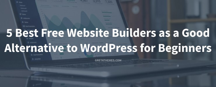 5 Best Free Website Builders as a Good Alternative to WordPress for Beginners