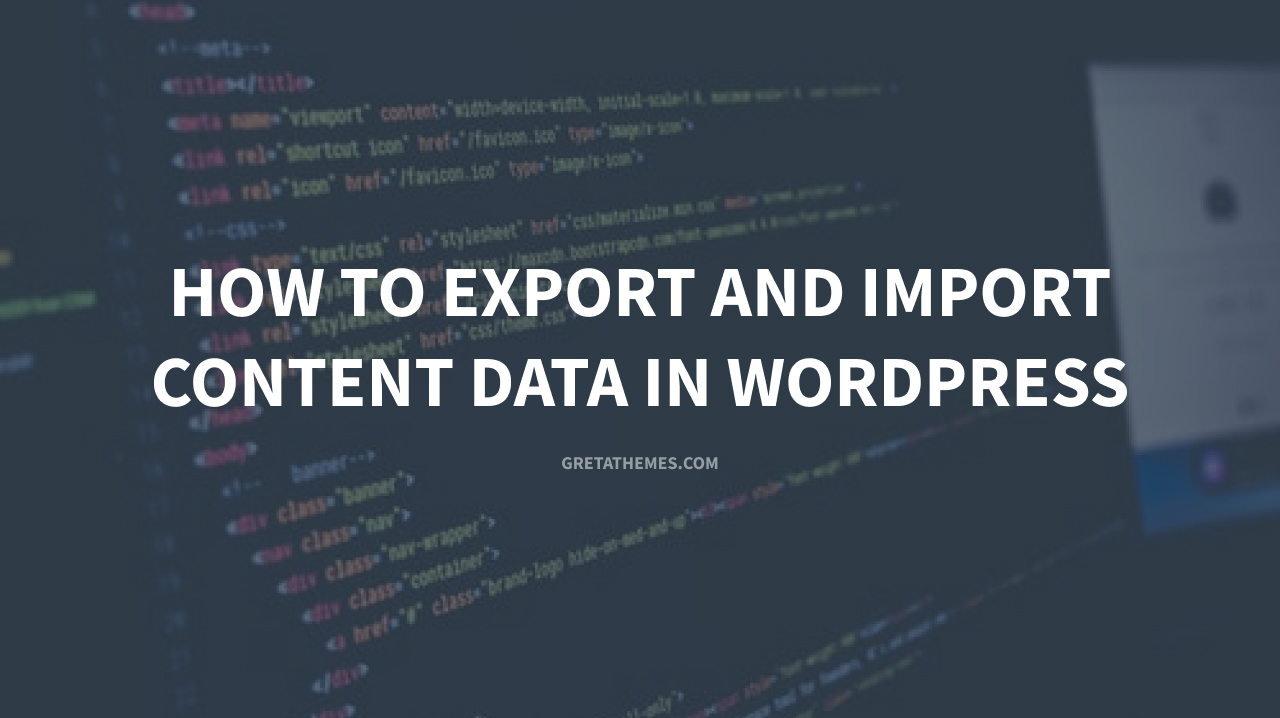 How to Export and Import Content Data in WordPress