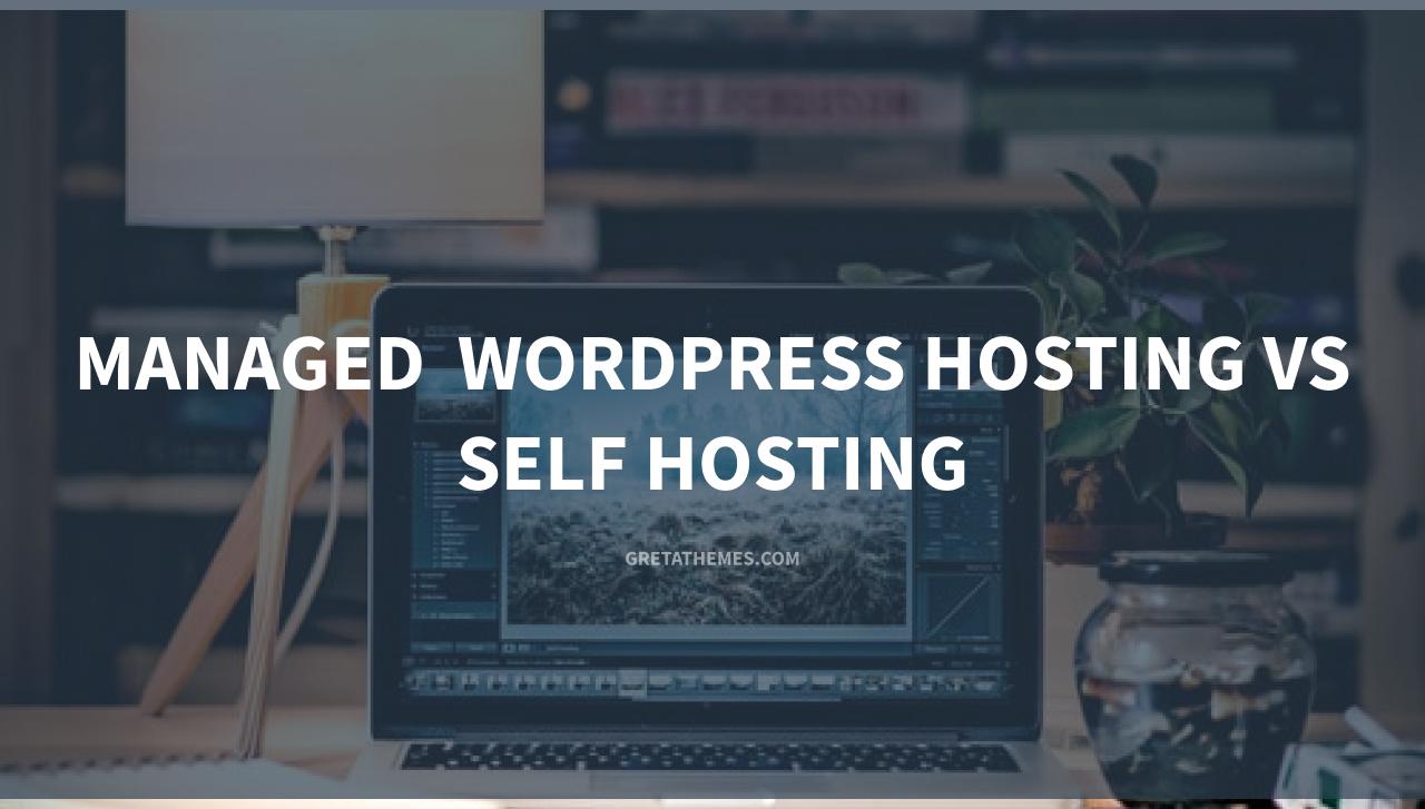 Managed Wordpress Hosting vs Self Hosting