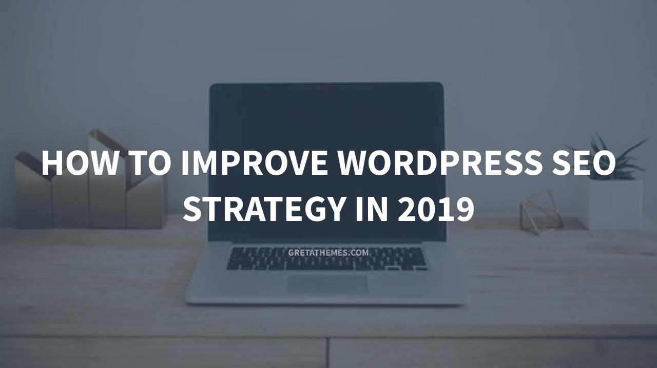 How to Improve Wordpress SEO Strategy in 2019
