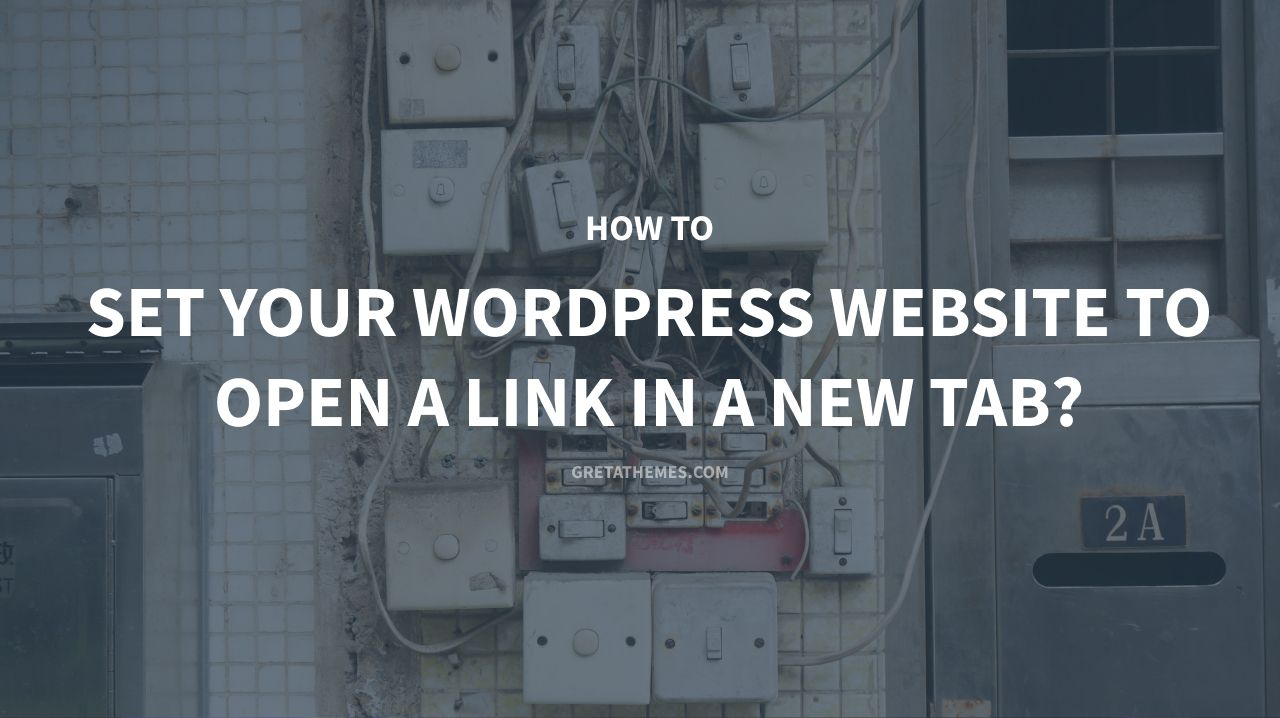 how to set your wordpress website to open links in new tab