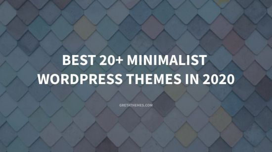 Best 20+ Minimalist WordPress Themes in 2020