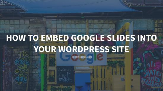 How to Embed Google Slides into your WordPress site