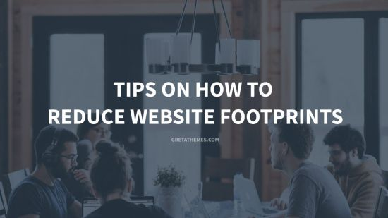 Tips on how to reduce website footprints
