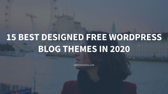 15 Best Designed Free WordPress Blog Themes in 2020