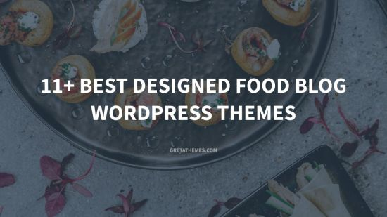 11+ Best designed food blog WordPress themes