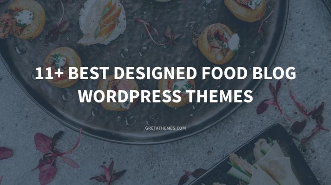 11+ Best designed food blog WordPress themes