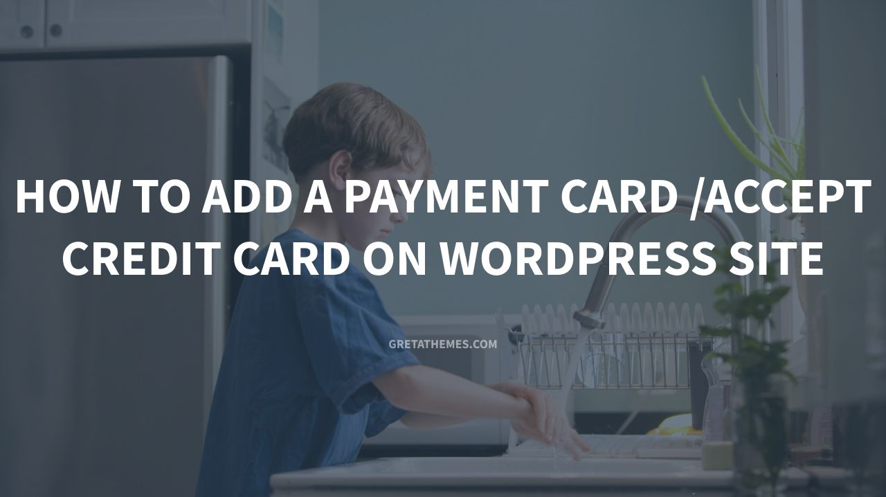 How to add a payment card accept credit card on WordPress site