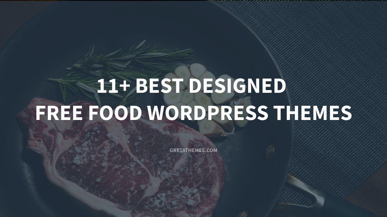 11+ Best designed free food WordPress themes