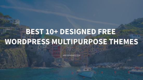 Best 10+ Designed Free WordPress Multipurpose Themes