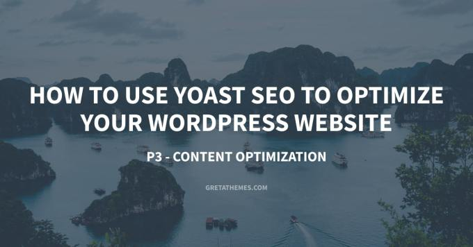 You can use Yoast SEO to Optimize Your Wordpress Website