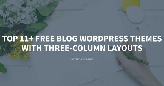 Top 11+ Free Blog WordPress Themes with Three-Column Layouts