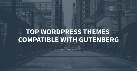 Top 9 Free Themes Compatible with Gutenberg