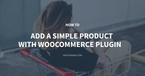 How to Add a Simple Product with WooCommerce Plugin