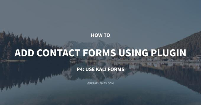 How to Add Contact Forms Using Plugin - P4: Use Kali Forms