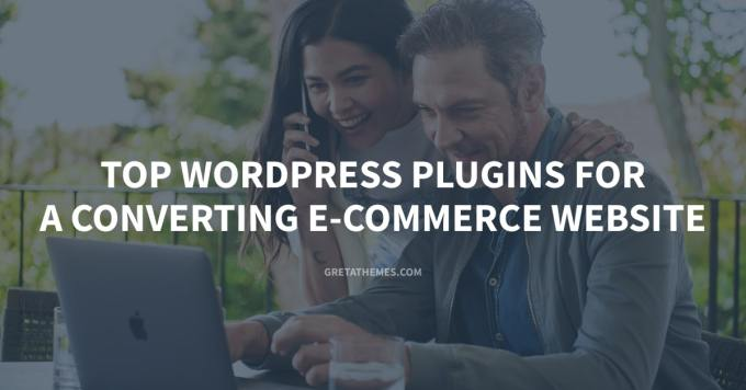 Top 12+ WordPress Plugins for a Converting E-commerce Website