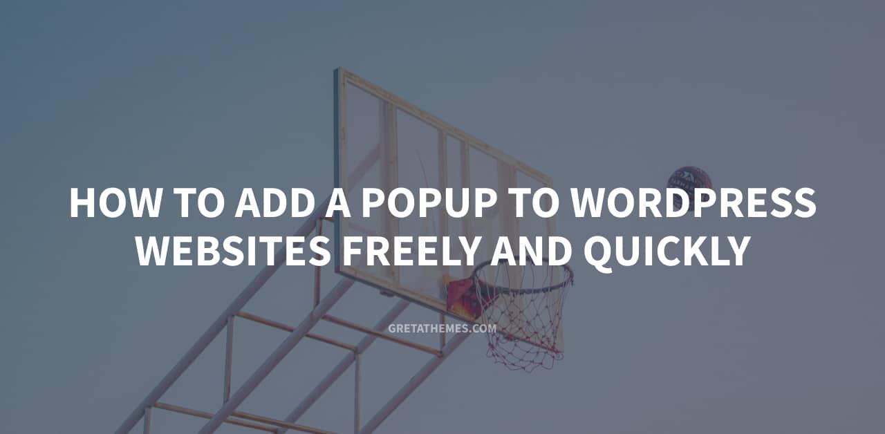 Instructions of adding popup to WordPress website