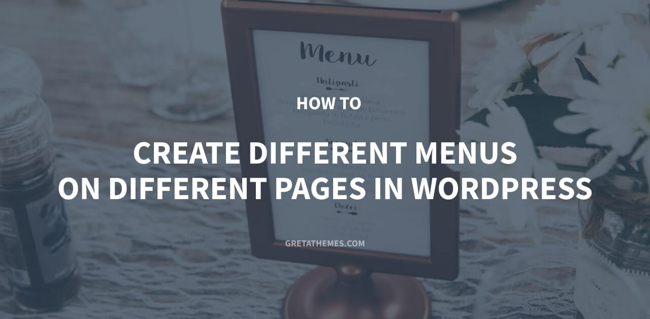 How to Create Different Menus on Different Pages in WordPress
