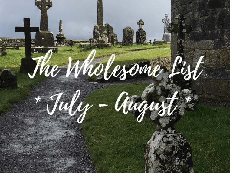 10 Wholesome Things I Learned in July & August